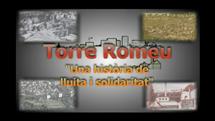 Torre-Romeu estrenarà el documental sobre la història del barri del dia 29 de setembre